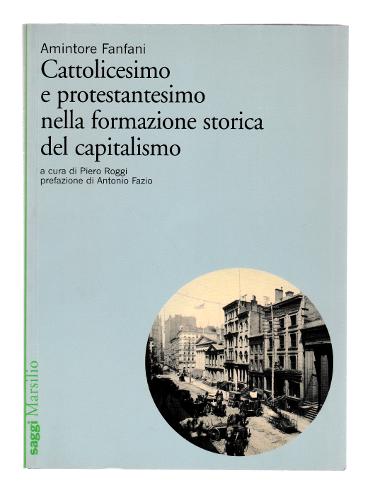CATTOLICESIMO E PROTESTANTESIMO NELLA FORMAZIOME STORICA DEL CAPITALISMO