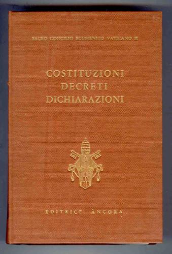 SACRO CONCILIO ECUMENICO VATICANO II°. COSTITUZIONI, DECRETI, DICHIARAZIONI